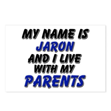 my name is jaron and I live with my parents Postca