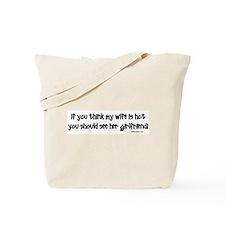 Wifes Hot Girlfriend Tote Bag