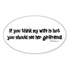 Wifes Hot Girlfriend Oval Stickers
