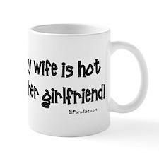 Wifes Hot Girlfriend Mug