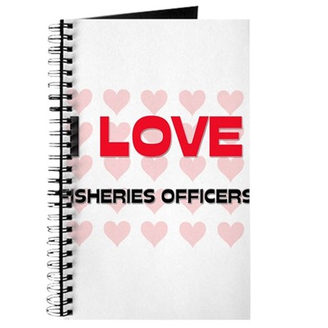 I LOVE FISHERIES OFFICERS Journal