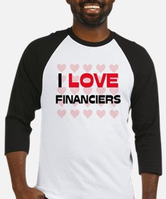 I LOVE FINANCIERS Baseball Jersey