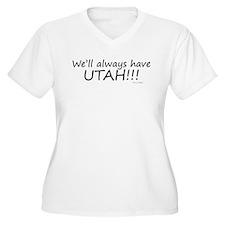 We'll Always Have Utah T-Shirt
