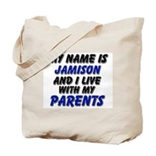 my name is jamison and I live with my parents Tote