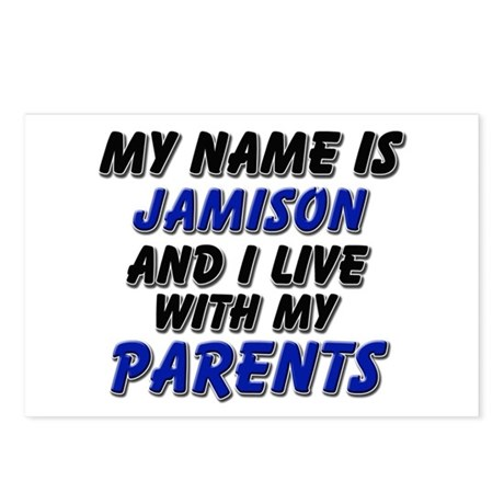 my name is jamison and I live with my parents Post