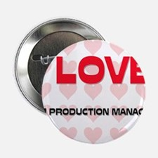 "I LOVE FILM PRODUCTION MANAGERS 2.25"" Button"