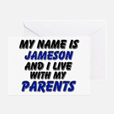 my name is jameson and I live with my parents Gree
