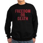 Freedom Or Death Sweatshirt (dark)