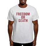 Freedom Or Death Light T-Shirt