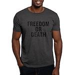 Freedom Or Death Dark T-Shirt