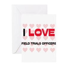 I LOVE FIELD TRIALS OFFICERS Greeting Cards (Pk of