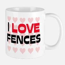 I LOVE FENCES Mug