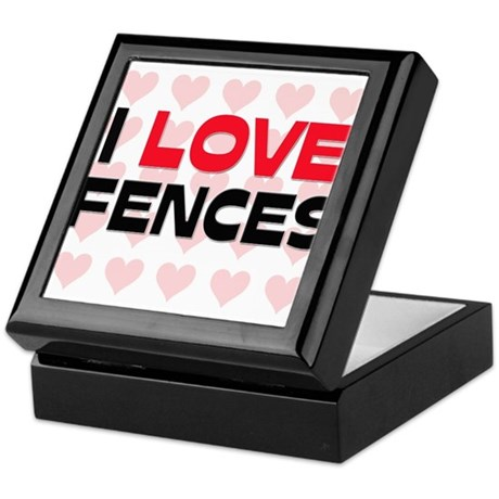 I LOVE FENCES Keepsake Box