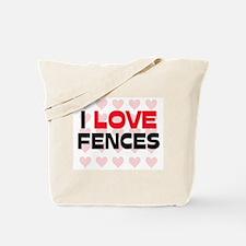 I LOVE FENCES Tote Bag