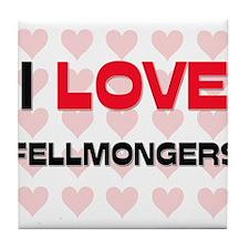 I LOVE FELLMONGERS Tile Coaster