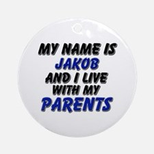 my name is jakob and I live with my parents Orname