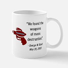 Bush Quote - Weapons of Mass Mug