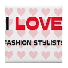 I LOVE FASHION STYLISTS Tile Coaster