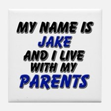 my name is jake and I live with my parents Tile Co