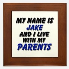my name is jake and I live with my parents Framed