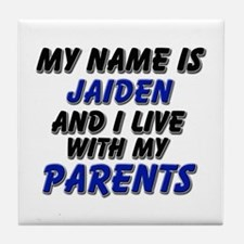 my name is jaiden and I live with my parents Tile