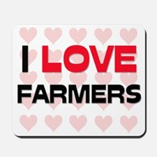 I LOVE FARMERS Mousepad