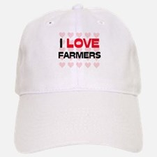 I LOVE FARMERS Baseball Baseball Cap