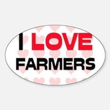 I LOVE FARMERS Oval Decal
