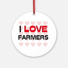 I LOVE FARMERS Ornament (Round)