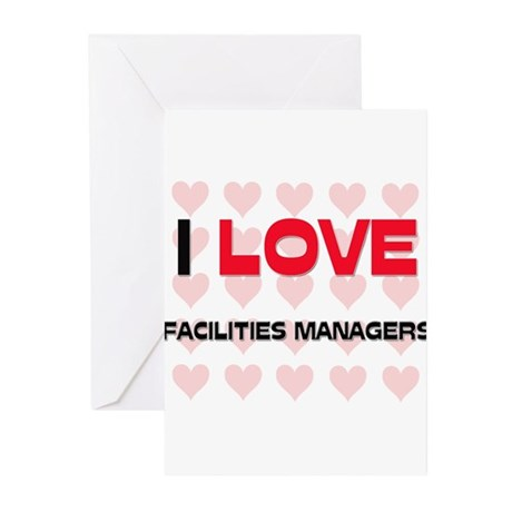 I LOVE FACILITIES MANAGERS Greeting Cards (Pk of 1