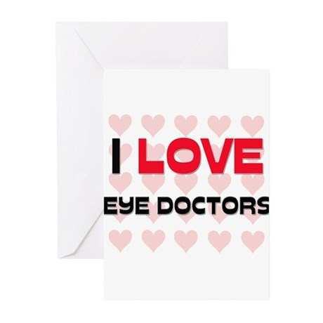 I LOVE EYE DOCTORS Greeting Cards (Pk of 10)