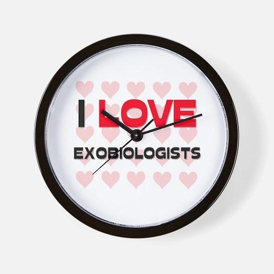 I LOVE EXOBIOLOGISTS Wall Clock
