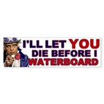 I'll Let You Die Bumper Sticker (10 pk)