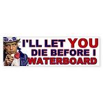 I'll Let You Die Bumper Sticker