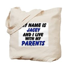 my name is jacey and I live with my parents Tote B