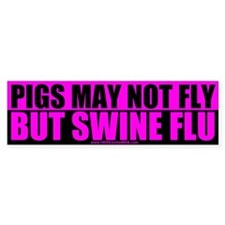 Pigs May Not Fly Bumper Bumper Sticker