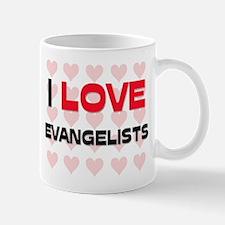I LOVE EVANGELISTS Mug