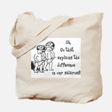 Difference in salaries? Tote Bag