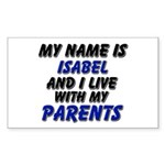 my name is isabel and I live with my parents Stick