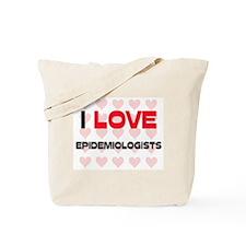 I LOVE EPIDEMIOLOGISTS Tote Bag