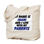 my name is imani and I live with my parents Tote B