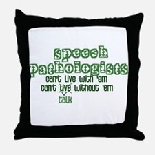 Can't Talk Without 'Em Throw Pillow