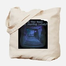 Been Ghost Hunting Lately? Tote Bag