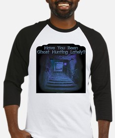 Been Ghost Hunting Lately? Baseball Jersey