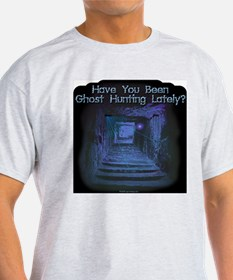 Been Ghost Hunting Lately? Ash Grey T-Shirt