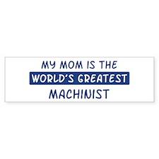 Machinist Mom Bumper Bumper Sticker