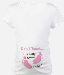Dont Touch Baby Knows Karate Funny Maternity Shirt