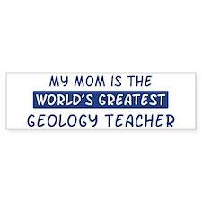 Geology Teacher Mom Bumper Bumper Sticker