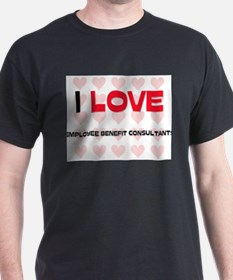 I LOVE EMPLOYEE BENEFIT CONSULTANTS T-Shirt