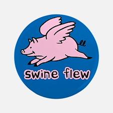 """Swine Flew 3.5"""" Button"""